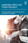 Leadership, Ethics, and Project Execution: An Evidence-Based Project Success Model for Engineers Cover Image