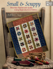 Small and Scrappy: Pint-Size Patchwork Quilts Using Reproduction Fabrics Cover Image
