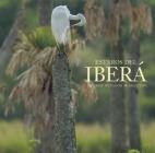 Esteros del Iberá: The Great Wetlands of Argentina Cover Image
