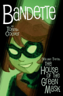 Bandette Volume 3: The House of the Green Mask Cover Image