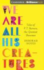 We Are All His Creatures: Tales of P. T. Barnum, the Greatest Showman Cover Image