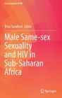 Male Same-Sex Sexuality and HIV in Sub-Saharan Africa (Social Aspects of HIV #7) Cover Image