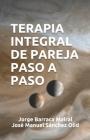Terapia Integral de Pareja Paso a Paso Cover Image