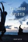 Childhood Deployed: Remaking Child Soldiers in Sierra Leone Cover Image