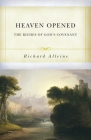 Heaven Opened: The Riches of God's Covenant Cover Image