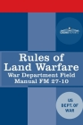 Rules of Land Warfare: War Department Field Manual FM 27-10 Cover Image