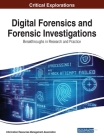 Digital Forensics and Forensic Investigations: Breakthroughs in Research and Practice Cover Image