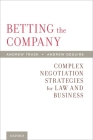Betting the Company: Complex Negotiation Strategies for Law and Business Cover Image