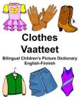 English-Finnish Clothes/Vaatteet Bilingual Children's Picture Dictionary Kaksikielisten lasten kuvasanakirja Cover Image