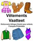 Français-Finlandais Vêtements/Vaatteet Dictionnaire bilingue illustré pour enfants Cover Image