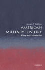 American Military History: A Very Short Introduction (Very Short Introductions) Cover Image