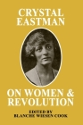 Crystal Eastman on Women and Revolution Cover Image