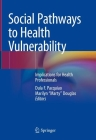 Social Pathways to Health Vulnerability: Implications for Health Professionals Cover Image