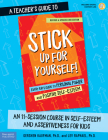 A Teacher's Guide to Stick Up for Yourself!: An 11-Session Course in Self-Esteem and Assertiveness for Kids (Free Spirit Professional™) Cover Image