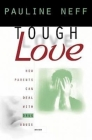 Tough Love (Revised Edition): How Parents Can Deal with Drug Abuse Cover Image