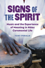 Signs of the Spirit: Music and the Experience of Meaning in Ndau Ceremonial Life Cover Image