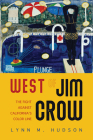 West of Jim Crow: The Fight against California's Color Line Cover Image