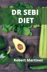 Dr Sebi Diet: A Guide to a Long, Disease-Free Life Cover Image