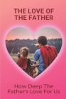 The Love Of The Father: How Deep The Father's Love For Us: Father'S Love Letter Devotional Cover Image