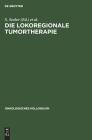 Die Lokoregionale Tumortherapie: Möglichkeiten Und Grenzen (Onkologisches Kolloquium #2) Cover Image