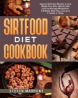 Sirtfood Diet Cookbook: Easy and Delicious Recipes to Lose Weight Fast, Burn Calories, Get Lean and Activate Metabolism. A 3 Weeks Meal Plan, Cover Image
