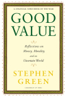 Good Value: Reflections on Money, Morality, and an Uncertain World Cover Image
