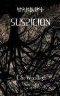 Suspicion: No one is above suspicion Cover Image