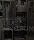 The Sculpture of Louise Nevelson: Constructing a Legend Cover Image