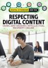 Respecting Digital Content: Using and Sharing Intellectual Property Online Cover Image