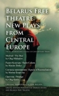 Belarus Free Theatre: New Plays from Central Europe: The VII International Contest of Contemporary Drama Cover Image