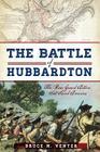The Battle of Hubbardton: The Rear Guard Action That Saved America Cover Image