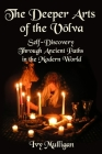 The Deeper Arts of the Völva: Self-Discovery Through Ancient Paths in the Modern World Cover Image