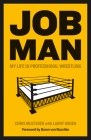 Job Man: My Life in Professional Wrestling Cover Image