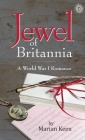 Jewel of Britannia: A World War I Romance Cover Image