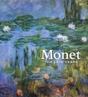 Monet: The Late Years Cover Image