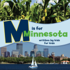 M Is for Minnesota: Written by Kids for Kids Cover Image