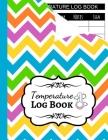 Temperature Log Book: Sheets Regulating / Medical Log Book / Fridge Temperature Control / Tracker / Health Organizer Cover Image
