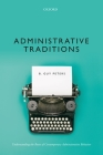 Administrative Traditions: Understanding the Roots of Contemporary Administrative Behavior Cover Image