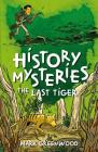 The Last Tiger (History Mysteries) Cover Image