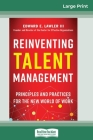 Reinventing Talent Management: Principles and Practices for the New World of Work (16pt Large Print Edition) Cover Image