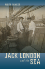 Jack London and the Sea (Amer Lit Realism & Naturalism) Cover Image