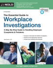 The Essential Guide to Workplace Investigations: A Step-By-Step Guide to Handling Employee Complaints & Problems Cover Image