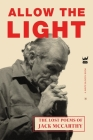 Allow the Light: The Lost Poems of Jack McCarthy Cover Image