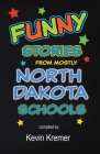 Funny Stories From Mostly North Dakota Schools Cover Image