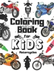 Motorcycles Coloring Book For Kids Ages 4-8: Cool Vehicles Gift Dirtbike Motocross Chopppers Dirt Bike Bycycles Vintage Motor Cycle for Boys And Toddl Cover Image