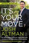 It's Your Move: My Million Dollar Method for Taking Risks with Confidence and Succeeding at Work and Life Cover Image