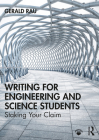 Writing for Engineering and Science Students: Staking Your Claim Cover Image