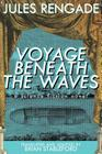 Voyage Beneath the Waves: A Science Fiction Novel Cover Image