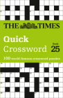 The Times Quick Crossword: Book 25: 100 World-Famous Crossword Puzzles Cover Image