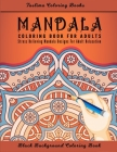 Mandala Coloring Book For Adults: An Adult Coloring Book Featuring 50 of the World's Most Beautiful Mandalas for Stress Relief and Relaxation (Black B Cover Image